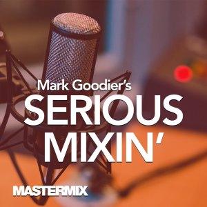 Mastermix - Mark Goodier's Serious Mixin 1-3